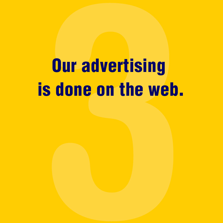 Our advertising is done on the Web.